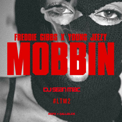 Freddie Gibbs - Mobbin