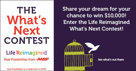 "Share your ""Life Reimagined"" Story for a chance to win $10k with AARP!"