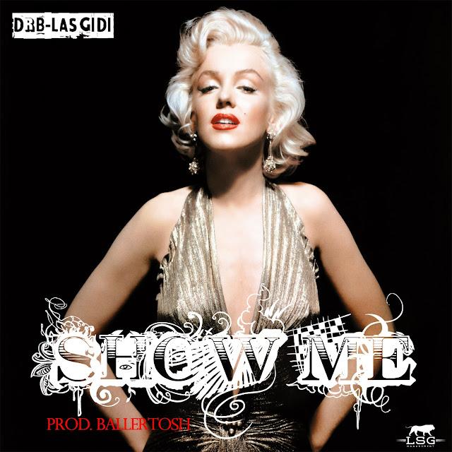 New Music: DRB Las Gidi's 'Show Me'