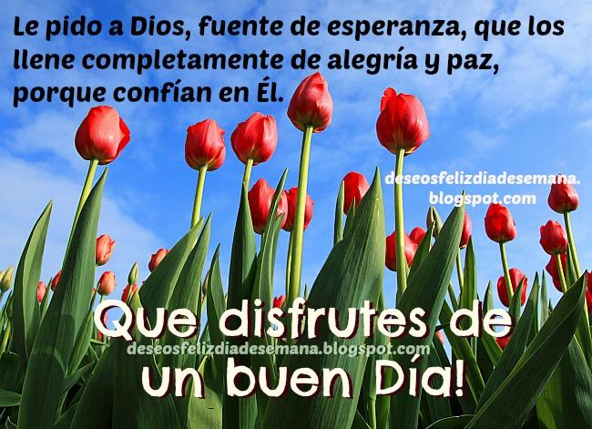 Buen Día con la Bendición de Dios. Postales cristianas de buenos deseos para ti hoy viernes, sábado, domingo, versículos bíblicos, citas, Biblia, bendiciones para ti hoy.