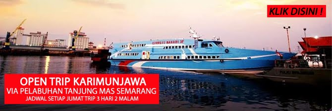 Paket Wisata Karimunjawa Express 3H2M Dari Pelabuhan Semarang