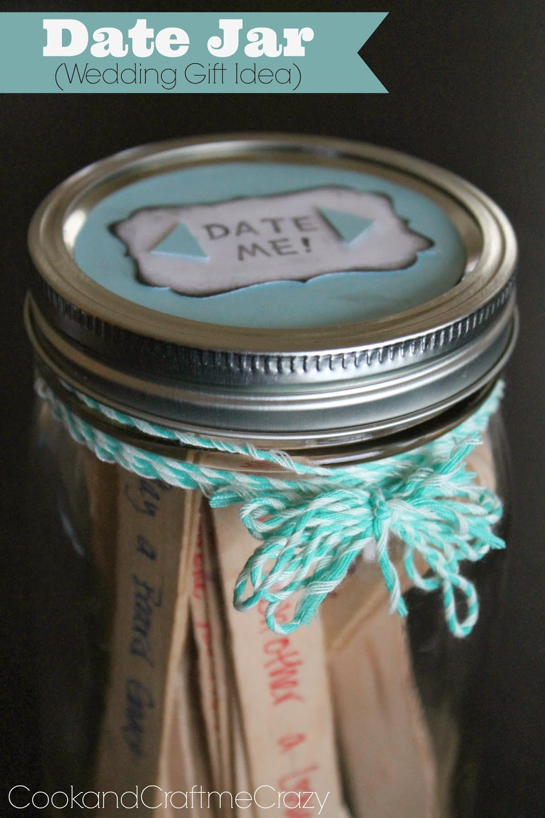 Cook And Craft Me Crazy Date Jar Wedding Or Anniversary
