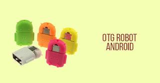 Semakin Simpel dan Cepat dengan OTG Robot Android