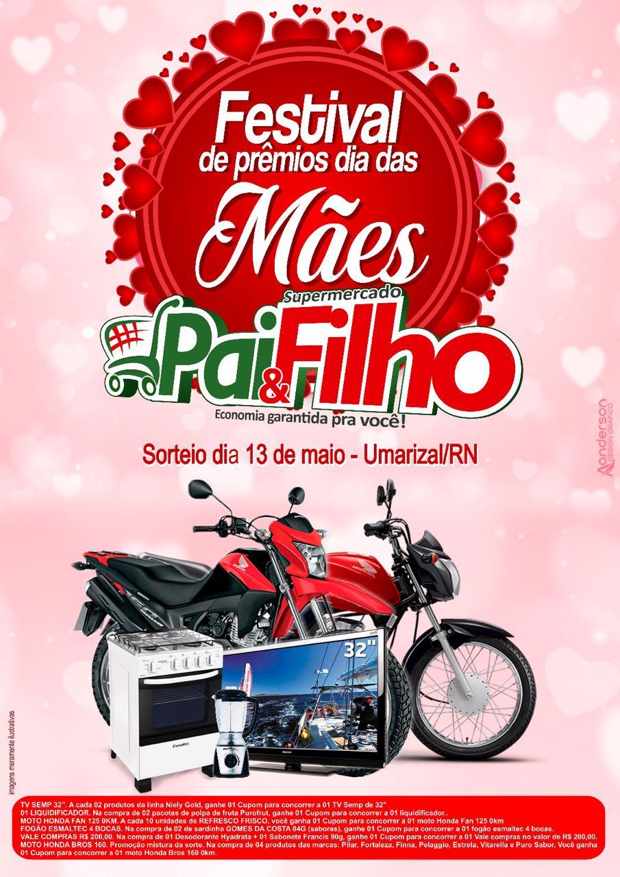 PARTICIPE: Do Festival de Prêmios dia das Mães no Supermercado Pai & Filho em Umarizal-RN
