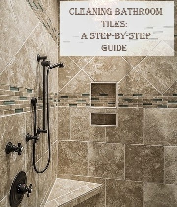 Easy diy cleaning bathroom tiles a step by step guide for How to clean a bathroom step by step