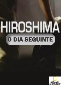 National Geographic: Hiroshima: O Dia Seguinte – Dublado
