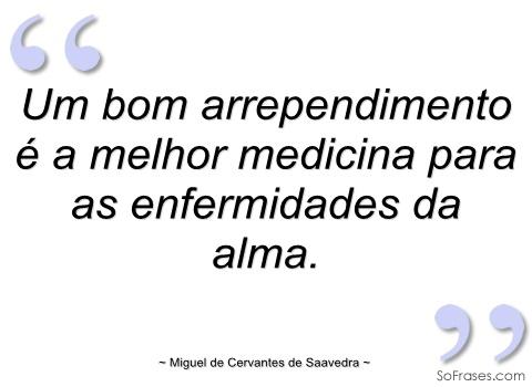 http://4.bp.blogspot.com/-zXUERhJ4QMI/T3u9ZHAgl7I/AAAAAAAAC5g/7vj8WzWEWvE/s1600/um-bom-arrependimento-melhor-medicina-citacao.jpg