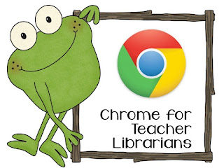Google Chrome for Teacher Librarians