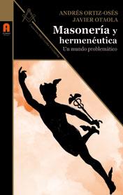 Masonería y Hermenéutica. Un mundo problemático