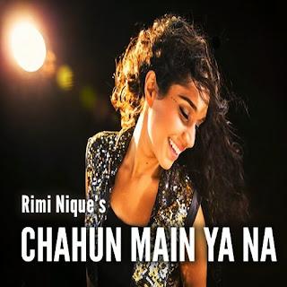 Chahun Main Ya Na by Rimi Nique