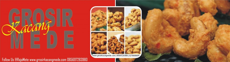 Distributor Kacang Mete | Agen Kacang Mete