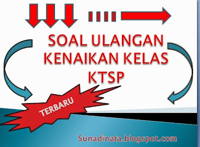 Kisi - Kisi UKK KTSP SD ,SMP , SMA semester 2 / Genap