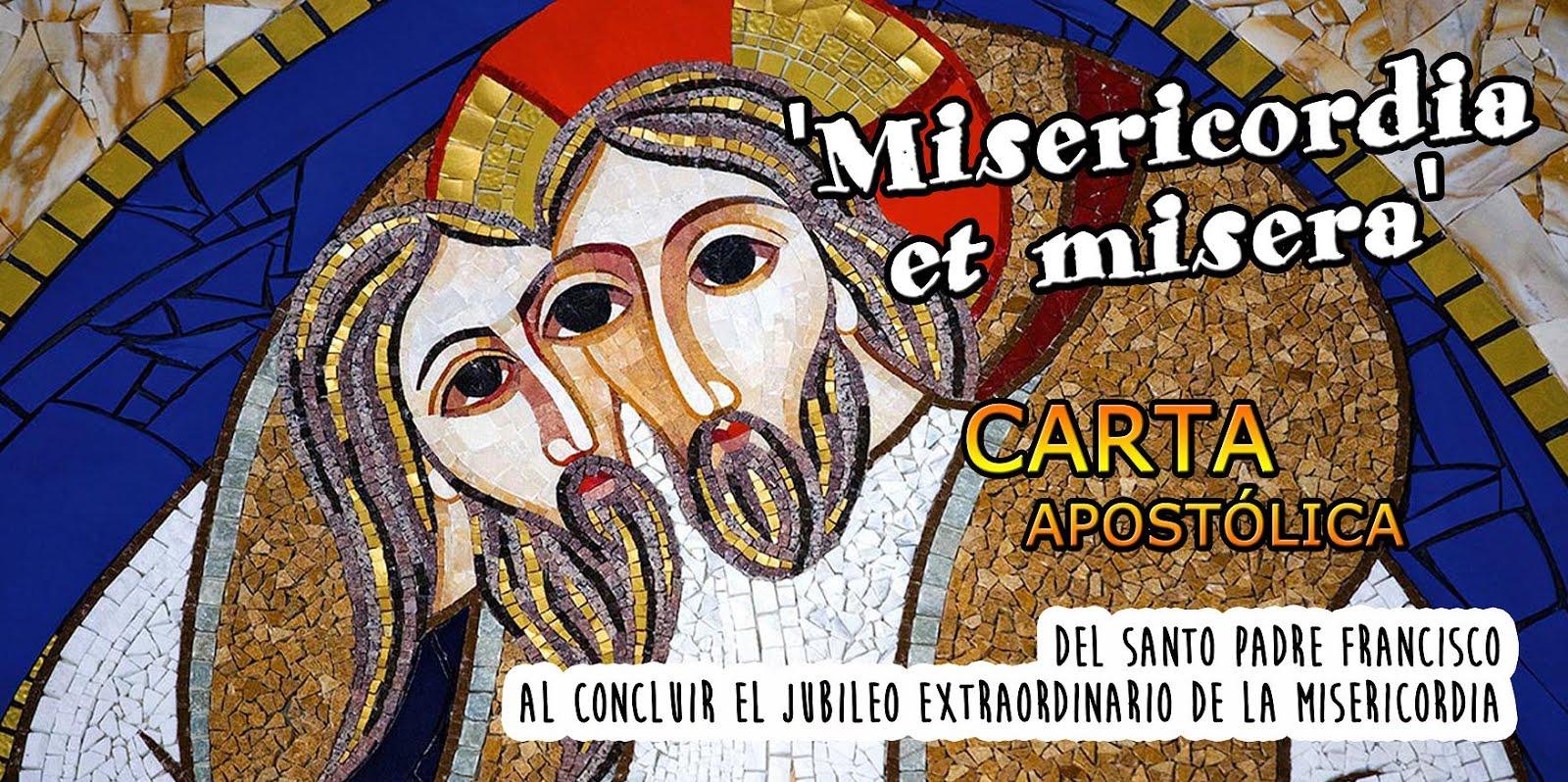"""""""MISERICORDIA ET MISERA"""""""