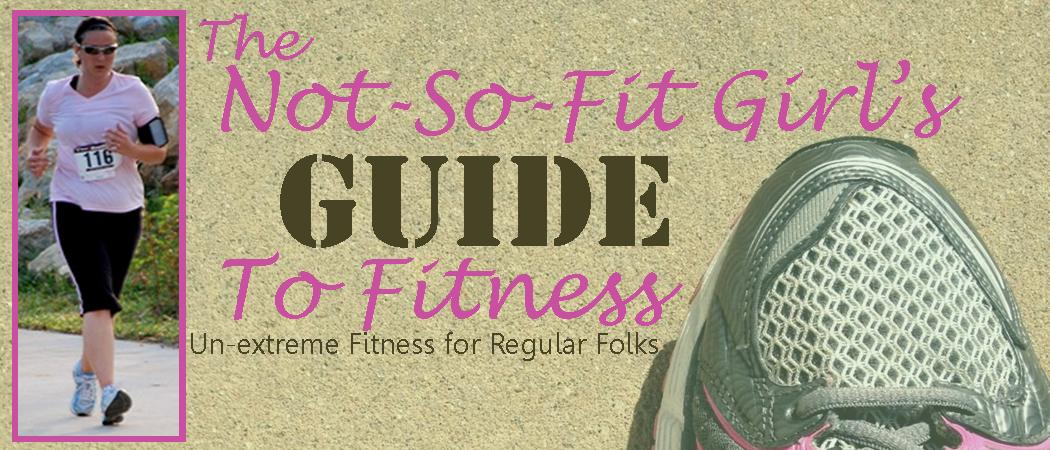 The Not-So-Fit Girl's Guide to Fitness