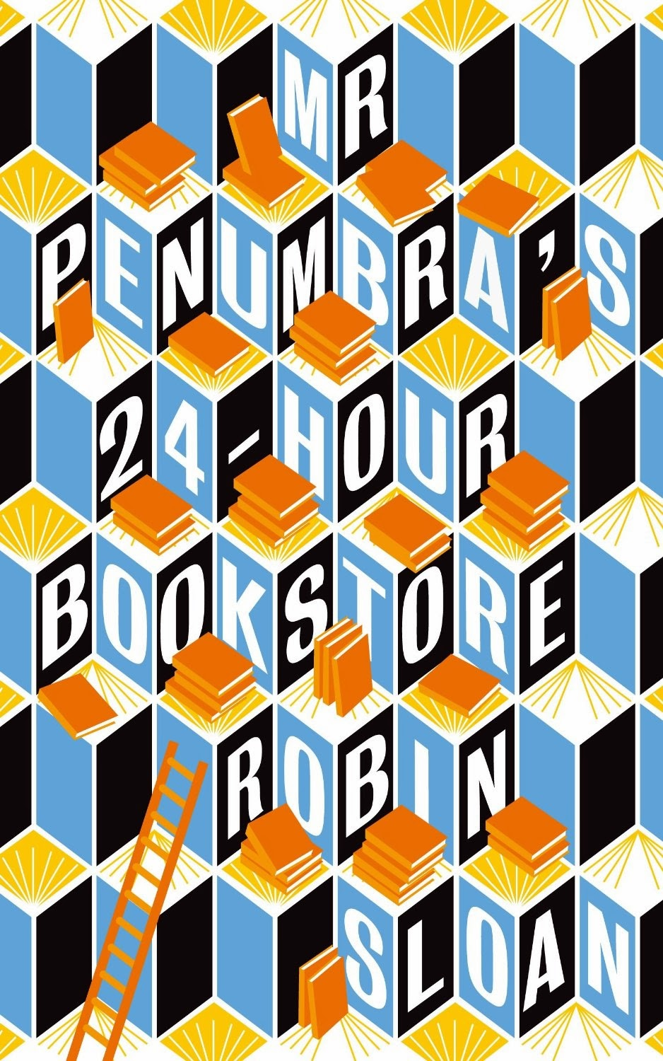 UK book cover of Mr Penumbra's 24 Hour Bookstore by Robin Sloan
