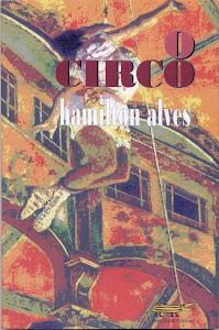O CIRCO (BERNÚNCIA EDITORA - NOVELA/2009)