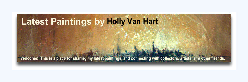 Latest Paintings by Holly Van Hart