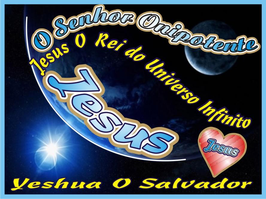 O Senhor Onipotente e Yeshua Jesus O Rei do Universo