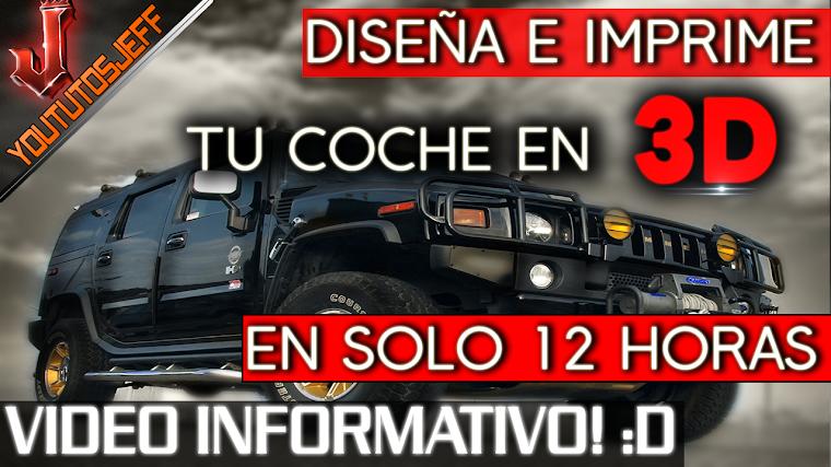 DISEÑA E IMPRIME TU COCHE EN 3D   EN SOLO 12 HORAS   2016