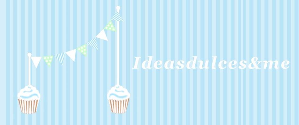 ideasdulces&me