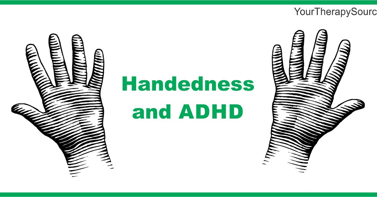 Handedness and adhd your therapy source www for Motor planning disorder symptoms