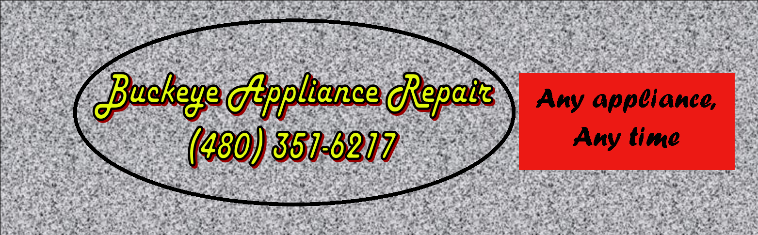 Buckeye Appliance Repair (480) 351-6217