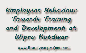 Employees Behaviour Towards Training and Development at Wipro Kotdwar