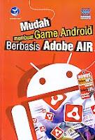 toko buku rahma: buku MUDAH MEMBUAT GAME ANDROID BERBASIS ADOBE AIR, pengarang wahana computer, penerbit andi