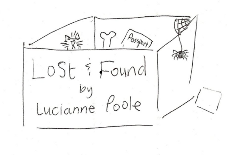 "A sketch of a box containing a passport, a bone and a cat. ""Lost and Found by Lucianne Poole"" is written on the side of the box."