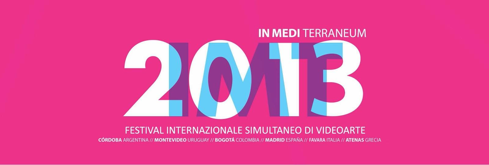 In Medi Terraneum 2013 - Festival Internazionale Simultaneo di Video Arte