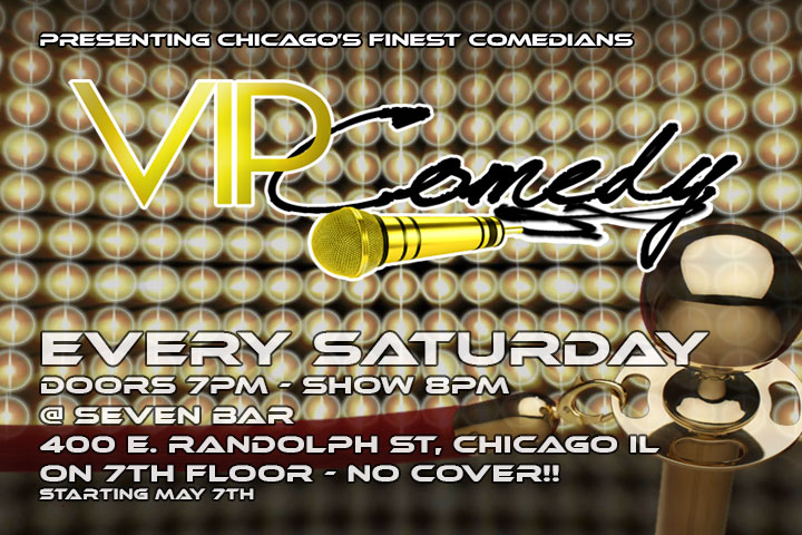 VIP Comedy- Every Saturday!!