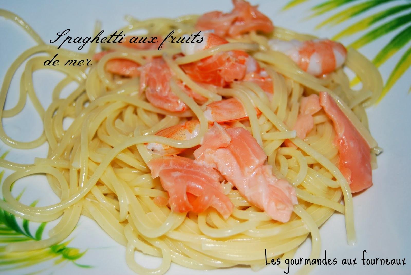 Les gourmandes aux fourneaux spaghetti aux fruits de mer - Spaghetti aux fruits de mer ...