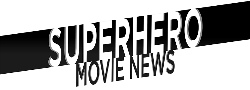 Superhero Movie News | Comic Book Movie News 24/7