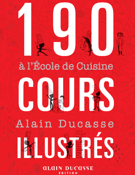 Diadao le blog officiel 190 cours illustr s l 39 ecole for Alain ducasse ecole de cuisine