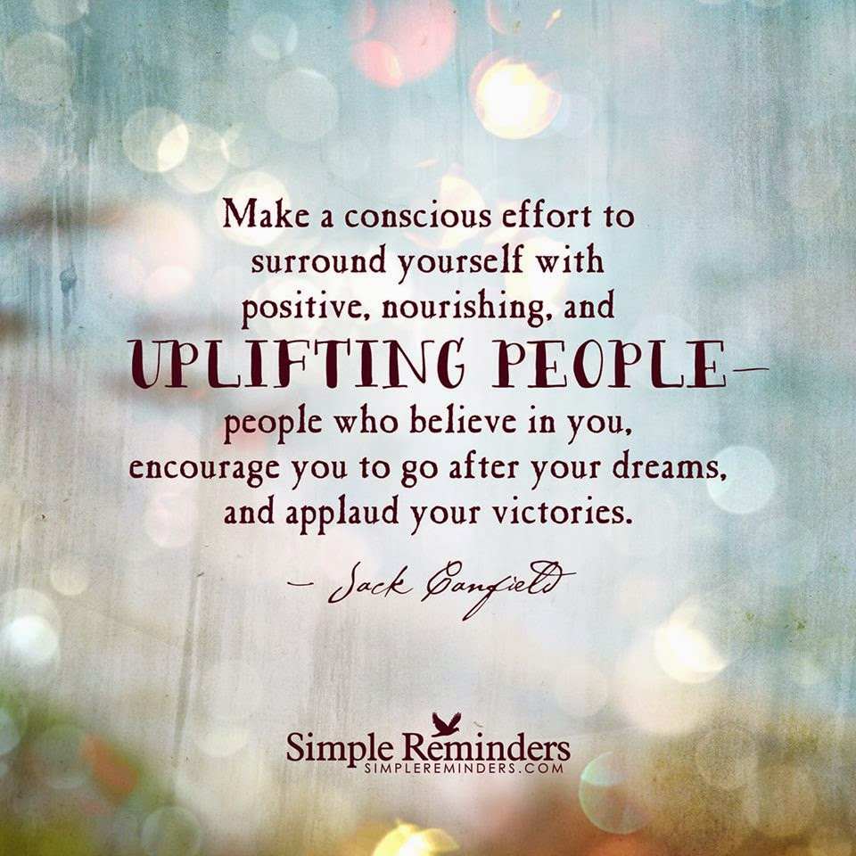 Make A Conscious Effort To Surround Yourself With Positive