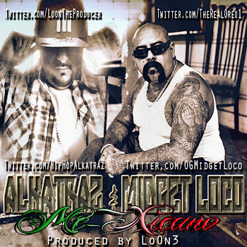 "Alkatraz & Midget Loco ""Me-Xicano"" Produced By LoOn3"