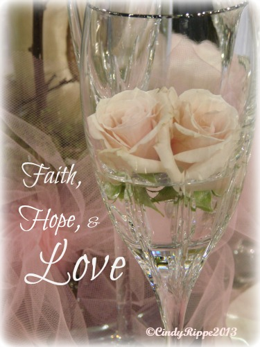 Pink Roses, Champagne Glass, Faith Hope Love, I Corinthians 13:13, Meaning of Flowers, Rose Colors, Cindy Rippe, Florals, Family, Faith