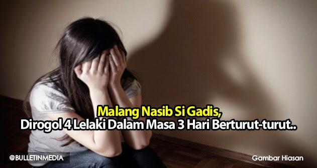 Malang Nasib Si Gadis Dirogol 4 Lelaki Dalam Masa 3 Hari Berturut turut