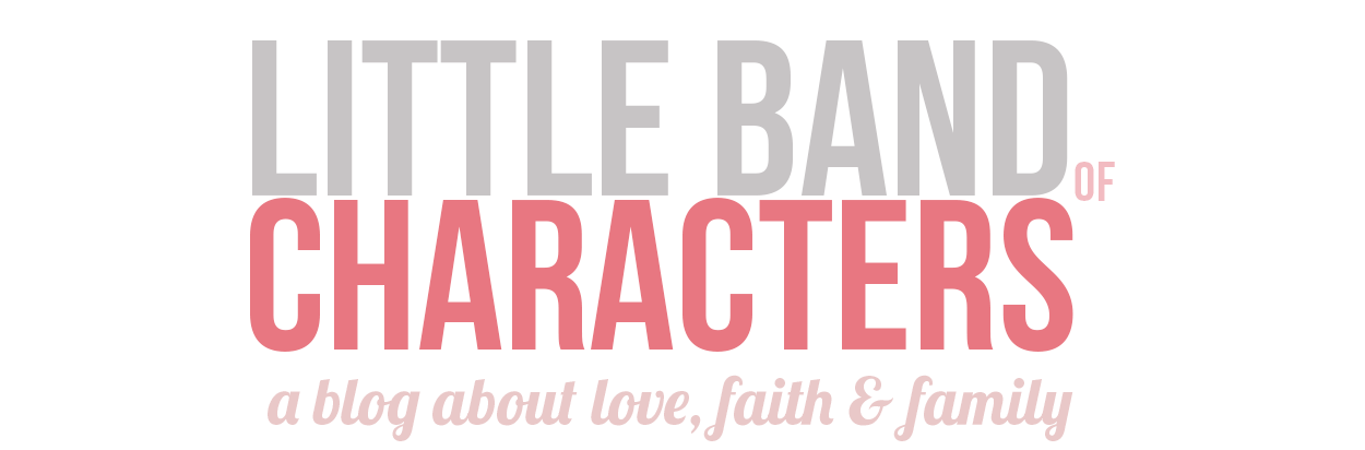little band of characters | a blog about love, faith & family