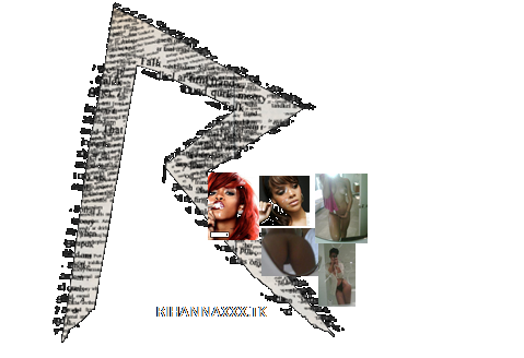 Rihanna XXX Pics and Videos