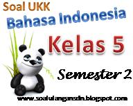 Soal UAS Bahasa Indonesia Kelas 5 Semester 2