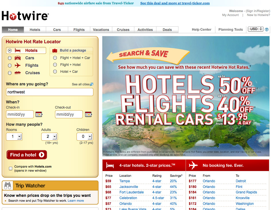 Hotwire has the ability to book hotels, cars, flights, vacations ...