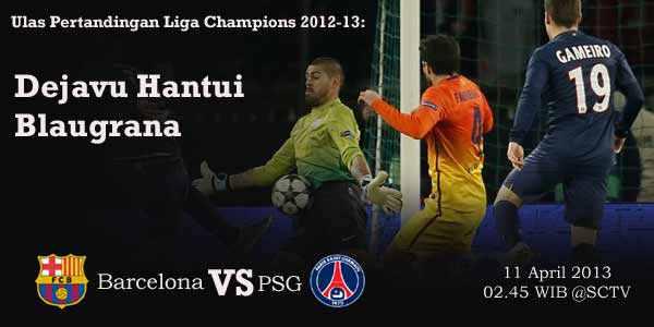 ... Skor Akhir Barcelona vs PSG Leg 2 Liga Champions (Kamis, 11 April 2013