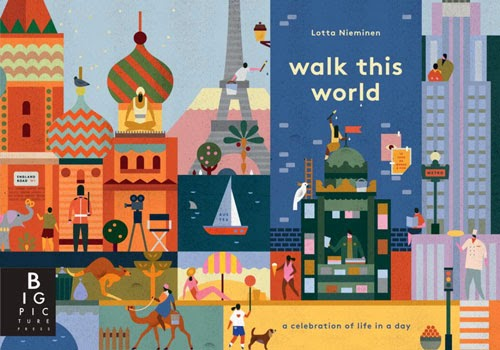 Books: Walk this World by Jenny Bloom and Lotta Nieminen (Age: 5 - 8)