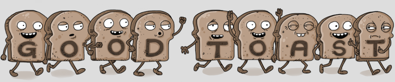 Good Toast