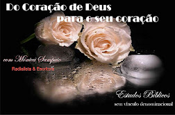 BLOG - DO CORAO DE DEUS PARA O SEU CORAO.