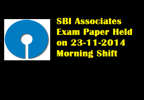 sbi associates po exam paper 2014 , sbi associates po question paper 23-11-2014 , sbi associates po solved paper