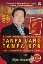 Cipto Junaedy Buku Strategi Membeli Banyak Properti TANPA UANG TANPA KPR Nggak Perlu Nunggu Harga Miring