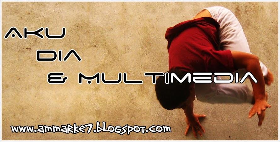 Aku,Dia & Multimedia