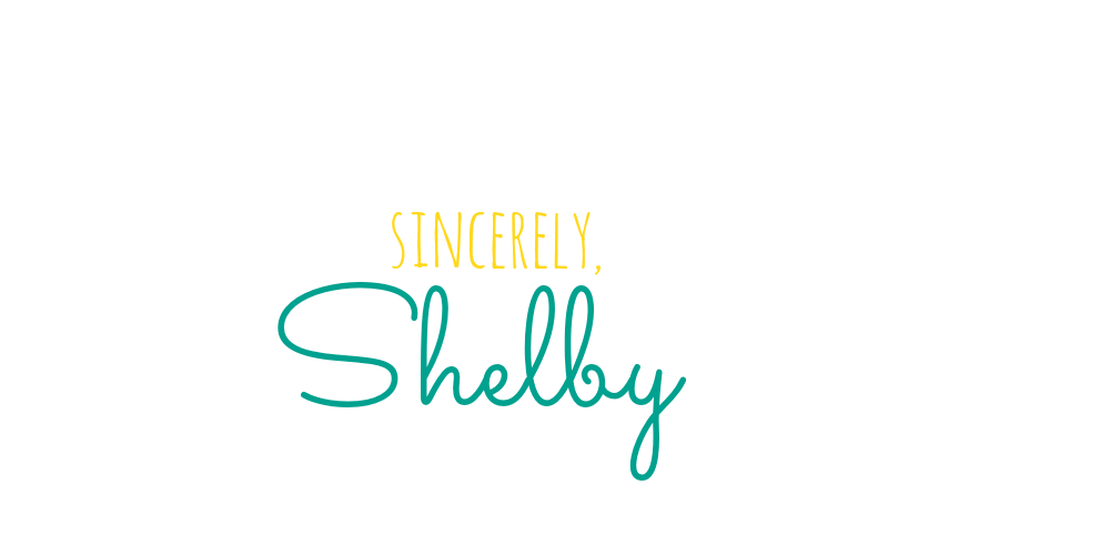 Sincerely, Shelby